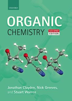 Organic chemistry / Jonathan Clayden, Nick Greeves, Stuart Warren. - 2nd ed. - Oxford : Oxford University Press, cop. 2012 Chemistry Lecture, Chemistry Textbook, High School Chemistry, Chemistry Lessons, Physical Chemistry, Chemistry Notes, Science Biology, Teaching Science, Books