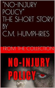 No-Injury Policy (Short Story): from the collection No-Injury Policy - Free Today 4.15.16