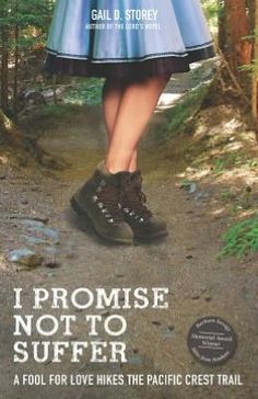 I Promise Not to Suffer: A Fool for Love Hikes the Pacific Crest Trail   Inspiration