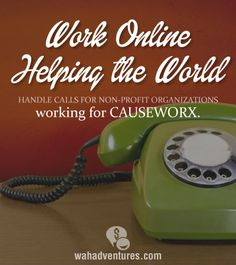 Work within your home helping the world by answering non-profit charity calls for CAUSEWORX.