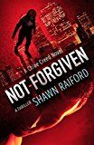 Free Kindle Book -   Not Forgiven: A Thriller and Suspense Novel (Ungoverned Series Book 2) Check more at http://www.free-kindle-books-4u.com/teen-young-adultfree-not-forgiven-a-thriller-and-suspense-novel-ungoverned-series-book-2/