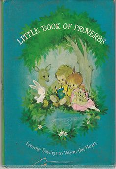 Little Book of Proverbs - a 1968 vintage Hallmark Gift Book for children.  My girls have a copy of this.  It doesn't look this good.