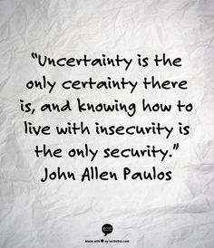 Uncertainty...
