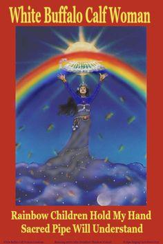 White Buffalo Calf Woman Rainbow Children Hold My Hand Sacred Pipe Will Understand. Native American Prayers, Native American Spirituality, Hold My Hand, Hold On, Woman Singing, Shawls, Buffalo, Calves, Rainbow