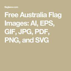 Free Australia Flag Images: AI, EPS, GIF, JPG, PDF, PNG, and SVG