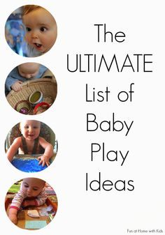 There are some great ideas here on the Ultimate List of Baby Play Ideas from Fun at Home with Kids