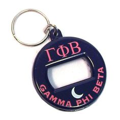 Gamma Phi Beta Sorority Bottle Opener Keychain $4.99.... I still own mine... 8 years ago.