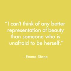 Is there anyone more inspirational than Emma Stone?