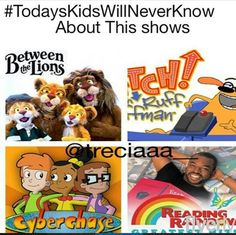 I watched all of these!  Between the Lions Fetch with Ruff Ruffman Reading Rainbow Cyberchase To bad they aren't on anymore