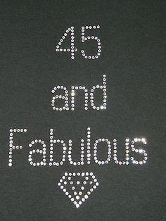 45 & Fabulous Birthday rhinestone t-shirt women/misses/plus