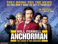 Anchorman.... perhaps Will Ferrell's funniest movie....