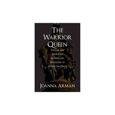Warrior Queen : The Life and Legend of Aethelflaed, Daughter of Alfred the Great (Hardcover) (Joanna
