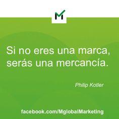 """Citas de Marketing: """"Si no eres una marca, eres una mercancía"""". Philip Kotler."""
