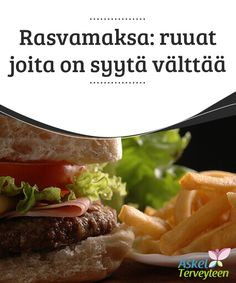 Rasvamaksa: ruuat joita on syytä välttää   #Rasvamaksa ja ruuat joita olisi syytä #välttää  #Terveellisetelämäntavat