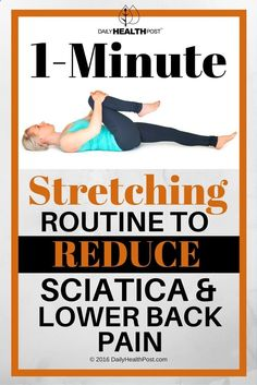 1-Minute Stretching Routine To Reduce Sciatica And Lower Back Pain via DAILY HEALTH POST | dailyhealthpost.c...