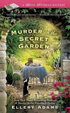 Murder in the Secret Garden is a step above the already excellent prior two books in the Book Retreat mystery series by Ellery Adams
