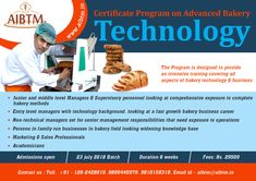 Certificate Program on Advanced Bakery Technology for Entry, Junior and Middle Level Managers, Entrepreneurs, Marketing & Sales Professionals and Academicians! Write now at aibtm@aibtm for more details!!