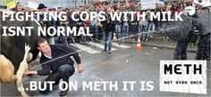 "35 ""METH : NOT EVEN ONCE "" Memes - Seriously, For Real?"