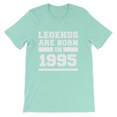 Legends Are Born In 1995 Birthday Gift