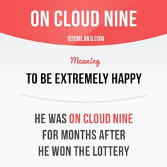 """Have you ever been on cloud nine?"" English idiom with its meaning and an example: 'On cloud nine'. One of a series of ""Idiom Cards"" created by IdiomLand.com"
