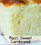 Moist Sweet Cornbread Recipe – I haven't made it, but have eaten it, and I actually thought it was better than Trader Joe's Cornbread, which is saying quite a bit.