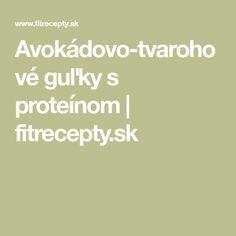 Avokádovo-tvarohové guľky s proteínom   fitrecepty.sk Fitness Inspiration