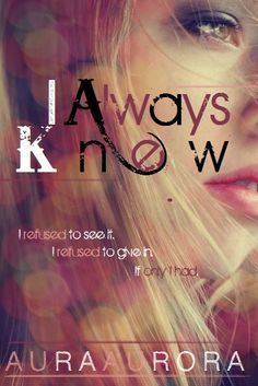 Current cover for my series 'I Always Knew' on Wattpad.   Check it out!: http://www.wattpad.com/story/4908861-i-always-knew