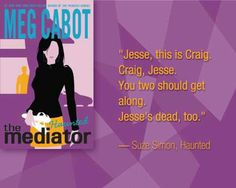 The Mediator Series by Meg Cabot. My favorite book amongst favorites.