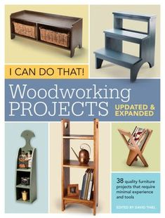 Woodworking Projects - Updated and Expanded, a book by Popular Woodworking Editors Small Woodworking Projects, Woodworking Shop Layout, Woodworking Books, Popular Woodworking, Woodworking Furniture, Teds Woodworking, Woodworking Forum, Diy Furniture Hacks, Furniture Projects