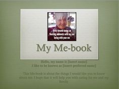Create a wonderful Me-book for your loved one and their carers.