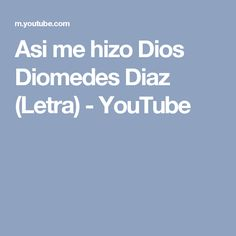 Asi me hizo Dios Diomedes Diaz (Letra) - YouTube