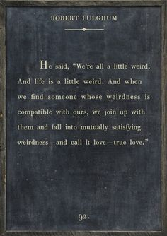 """2' x 3' Book Collection Art Print Charcoal Background Reclaimed Wood Frame Quote: """"We're all a little weird. And life is a little weird. And when we find someon"""