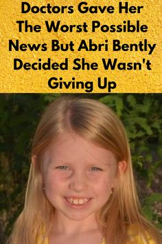 Abri Bentley was a regular seven-year-old when her family got the most devastating news.