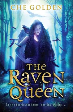 The Raven Queen: The Feral Child Trilogy by Che Golden - October 6th 2015 by Quercus