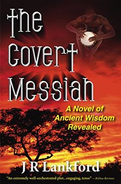 THE COVERT MESSIAH (The Jesus Thief series, Book 4) by [Lankford, J R]