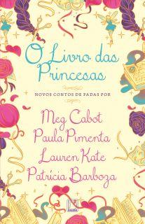 O Livro das Princesas – Meg Cabot, Paula Pimenta, Lauren Kate e Patrícia Barboza