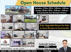 ***Beautifull House For Sale By Realtor Inderjit Sajjan*** Fully Upgraded House For Sale In Area Mcvean & Countryside  Open House Schedule: Saturday, 19 Nov 2016 - 2:00 pm - 4:00 pm Sunday, 20 Nov 2016 - 2:00 pm - 4:00 pm 8 Snaresbrook Cres Brampton Ontario For More Info Contact : Call : 647-892-1457