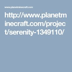 http://www.planetminecraft.com/project/serenity-1349110/