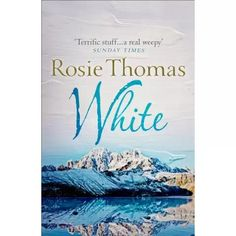 Buy White by Rosie Thomas and Read this Book on Kobo's Free Apps. Discover Kobo's Vast Collection of Ebooks and Audiobooks Today - Over 4 Million Titles! Good Books, Books To Read, My Books, Brief Encounter, You Draw, First Love, Audiobooks, This Book, Novels