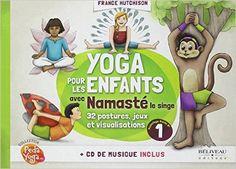 Amazon.fr - Yoga pour les enfants avec Namasté - Guide pratique - Livre + CD - France Hutchison - Livres