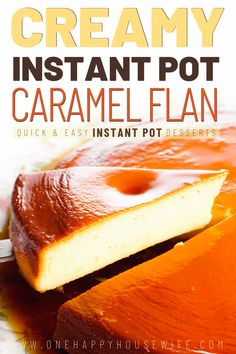 This Instant Pot flan will blow your socks off. This flan is so creamy smooth. Smoother than butter. The caramel on top of the flan is to die for. La creme de la creme of Instant Pot desserts. #instantpot #flan #dessert #creamcheese #spanish #recipe #easy via @onehappyhousewife
