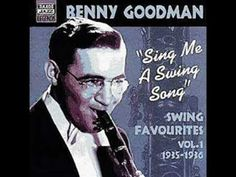 """I love Big Band music. Even though the """"song"""" is called  Sing, Sing, Sing, there's no singing in it. -- Benny Goodman, Sing, Sing, Sing"""