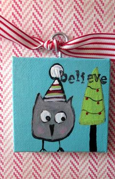 Christmas ornament, 3 x 3 canvas hanging ornament, owl with tree/ believe. $15.00, via Etsy.