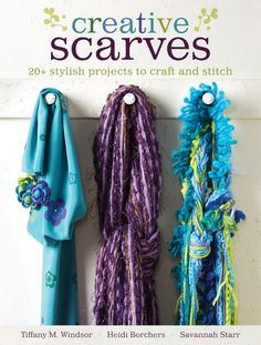 This new book from Tiffany Windsor, Heidi Borchers, and Savannah Starr will be a lovely addition to your crafting books. Just like the scarf I made for myself, you can make your own, completely unique to you, scarf that you're guaranteed to love.