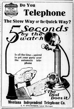 """Do you Telephone the slow way or the quick way?""  These new fangled ""Automatic Telephones"" were all the rage 100 years ago in Missoula, #Montana"