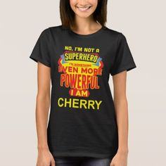 I'm Not A Superhero. I'm CHERRY. Gift Birthday T-Shirt - diy cyo customize gift idea personalize