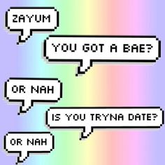 ♡ ♡ zayum you got a bae? or nah is ou tryna date? or nah  I DON'T UNDERSTAND THIS SHIT!!!!!!