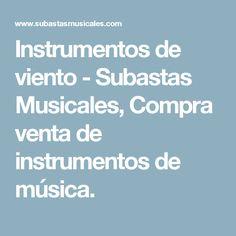 Instrumentos de viento - Subastas Musicales, Compra venta de instrumentos de música.