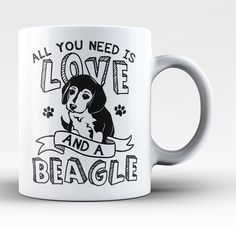 All You Need Is Love and a Beagle - Mug