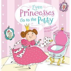 Even Princesses Go to the Potty Book